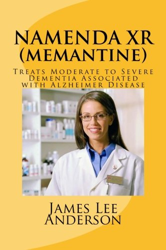 9781511935739: NAMENDA XR (Memantine): Treats Moderate to Severe Dementia Associated with Alzheimer Disease