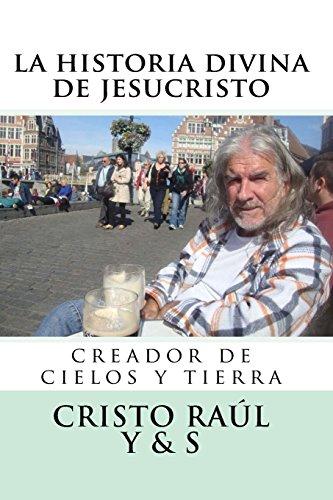 9781511936040: LA HISTORIA DIVINA DE JESUCRISTO: Luz, Verdad y Vida (Spanish Edition)