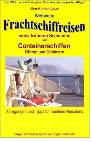 9781511936644: Weltweite Frachtschiffreisen auf Containerschiffen: Band 22 in der maritimen gelben Buchreihe bei Juergen Ruszkowski (maritime gelbe Buchreihe) (Volume 79) (German Edition)