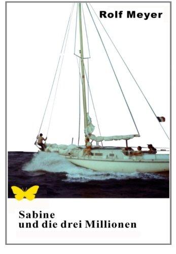9781511936729: Sabine und die drei Millionen: Ein heiterer Roman, fast ein Krimi