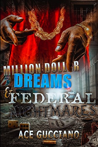 9781511937030: Million Dollar Dreams And Federal Nightmares