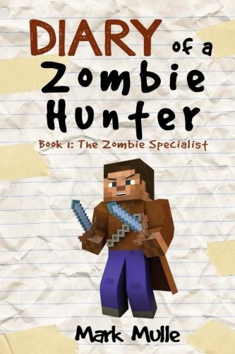 9781511937474: Diary of a Zombie Hunter (Book 1): The Zombie Specialist (An Unofficial Minecraft Book for Kids Age 9-12) (Volume 1)