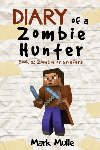 9781511937689: Diary of a Zombie Hunter (Book 2): Zombie or Griefers (An Unofficial Minecraft Book for Kids Age 9-12) (Volume 1)