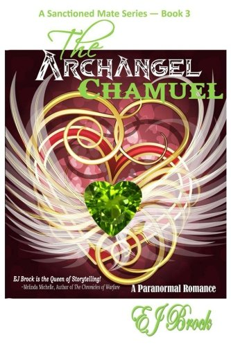 9781511937740: The Archangel Chamuel (A Sanctioned Mate) (Volume 3)