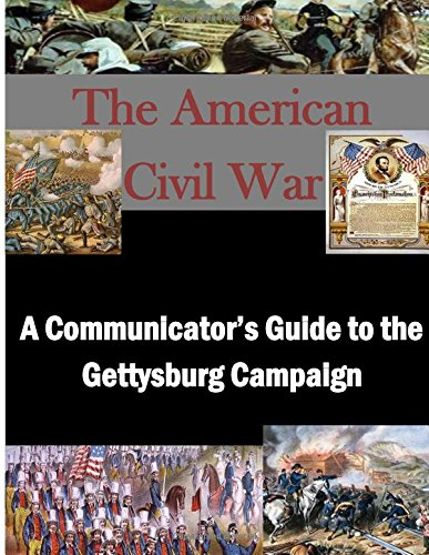 9781511938464: A Communicator's Guide to the Gettysburg Campaign (The American Civil War)