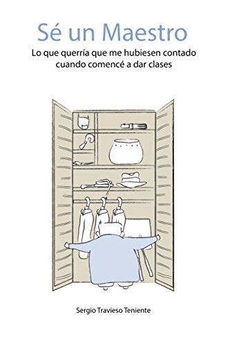9781511938686: Sé un maestro: Lo que querría que me hubiesen contado cuando comencé a dar clases (Spanish Edition)