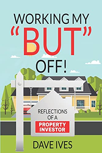 9781511939577: Working my BUT off!: Reflections of a property investor