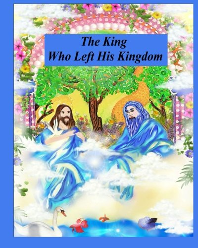 9781511940498: The King Who Left His Kingdom