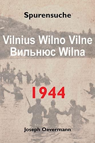 9781511940634: Vilnius Vilne Wilno Wilna 1944: Spurensuche (German Edition)