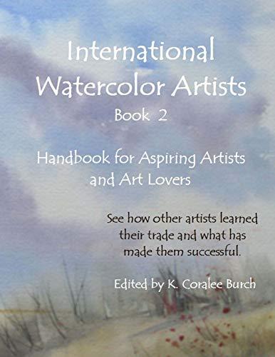 9781511940665: International Watercolor Artists, Book 2: Handbook for Aspiring Artists and Art Lovers (Volume 2)