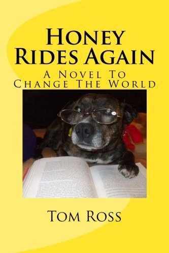 9781511941211: Honey Rides Again: (A Novel To Change The World) (1)