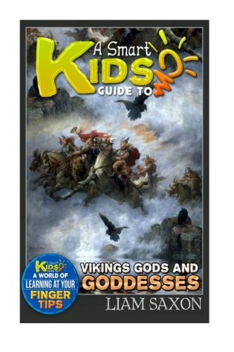 9781511941761: A Smart Kids Guide To VIKINGS GODS & GODDESSES: A World Of Learning At Your Fingertips