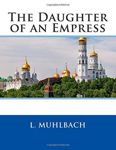 9781511941792: The Daughter of an Empress