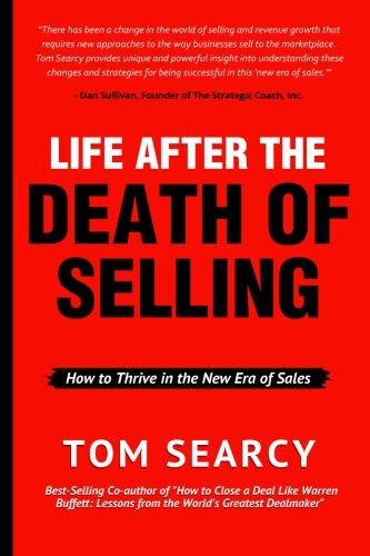 Life After The Death of Selling: How: Tom Searcy