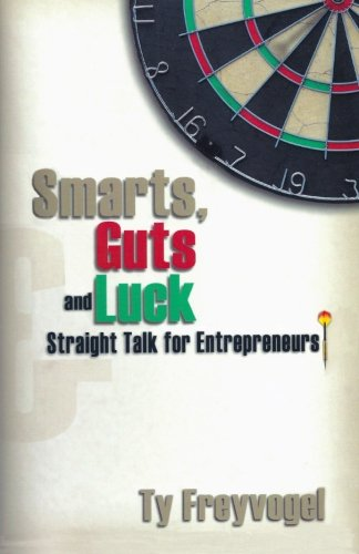 9781511945127: Smarts, Guts and Luck: Straight Talk for Entrepreneurs
