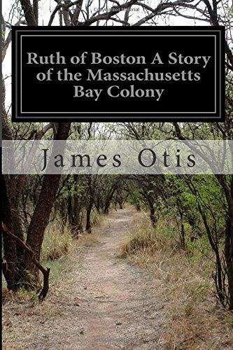 9781511945264: Ruth of Boston A Story of the Massachusetts Bay Colony