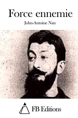 Force ennemie (French Edition): John-Antoine Nau