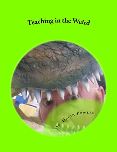 9781511946360: Teaching in the Weird: Homeschool Lessons with Owl Pellets, Netflix, Borg, and More
