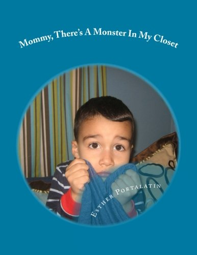Mommy, There's a Monster in My Closet: Portalatin, MS Esther