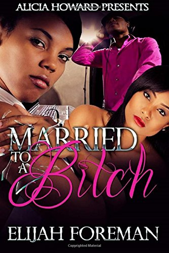 9781511946698: Married To A Bitch (Married To A Deadly Bitch) (Volume 1)