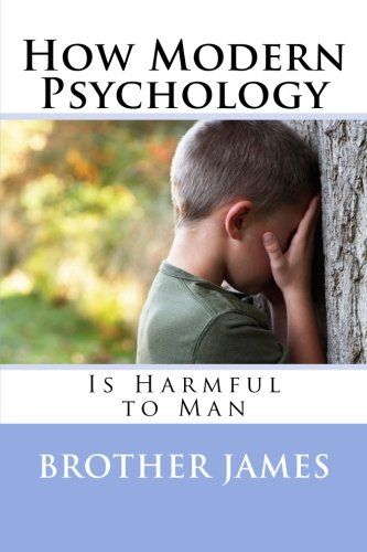 9781511947121: How Modern Psychology: Is Harmful to Man