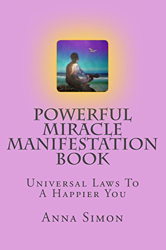 Powerful Miracle Manifestation Book: Universal truth to a happier you: Simon, Anna M