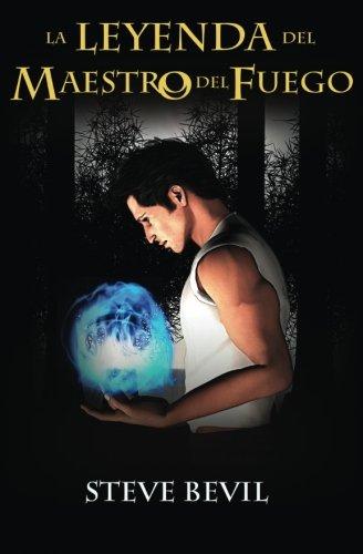 9781511947299: La Leyenda del Maestro del Fuego (Volume 1) (Spanish Edition)