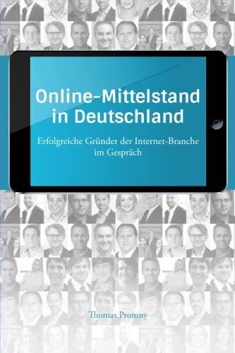 9781511947602: Online-Mittelstand in Deutschland: Erfolgreiche Gründer der Internet-Branche im Gespräch