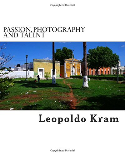 9781511947961: Passion,Photography and Talent: Photography for the Enthusiast