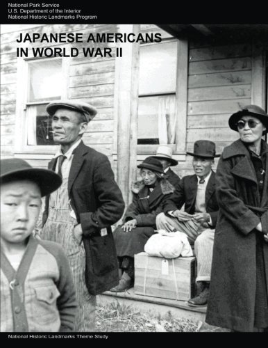 9781511948630: Japanese Americans in World War II: A National Historic Landmarks Theme Study