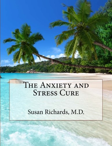 9781511948913: The Anxiety and Stress Cure