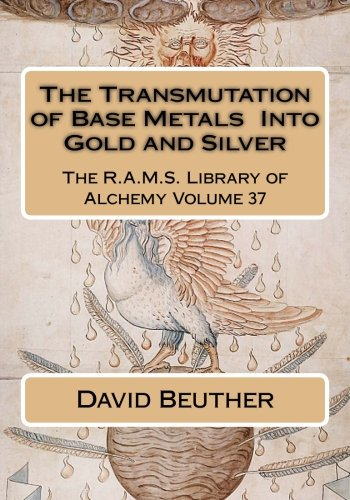 9781511950381: The Transmutation of Base Metals Into Gold and Silver (The R.A.M.S. Library of Alchemy) (Volume 37)