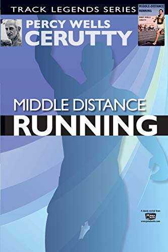 Middle Distance Running: Cerutty, Percy Wells