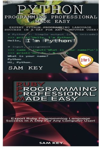 9781511952286: Python Programming Professional Made Easy & Ruby Programming Professional Made Easy (Volume 47)