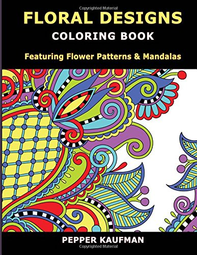 9781511952439: Floral Designs Coloring Book: Flower Patterns & Mandalas for Relaxation