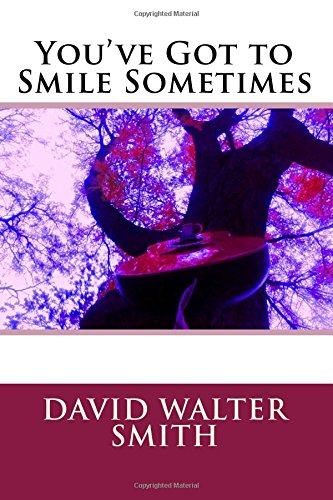 9781511952521: You've Got to Smile Sometimes