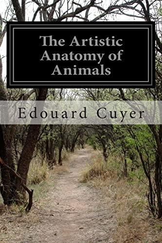 9781511953078: The Artistic Anatomy of Animals