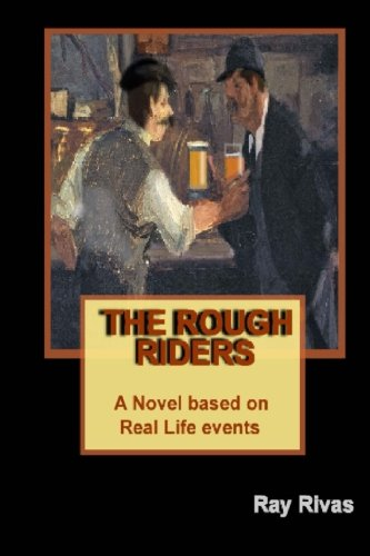9781511954334: The Rough Riders: A Novel based on Real Life Events