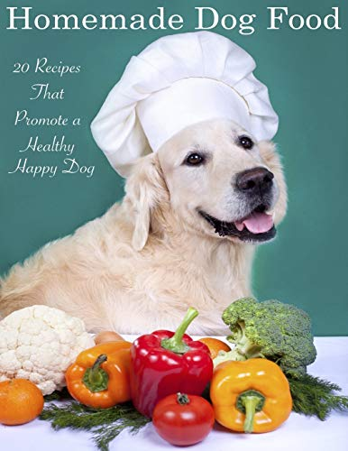 9781511954860: Home Made Dog Food: 20 Recipes That Promote a Healthy Happy Dog