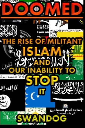 9781511956284: Doomed: the Rise of Militant Islam and Our Inability to Stop It