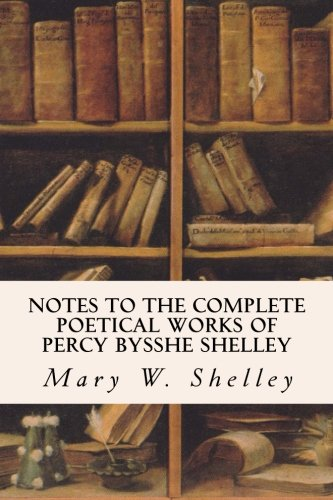 Notes to The Complete Poetical Works of: Mary W. Shelley