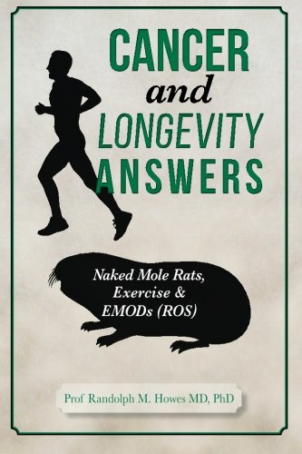 9781511956529: Cancer and Longevity Answers: Naked Mole Rats, Exercise & EMODs (ROS)