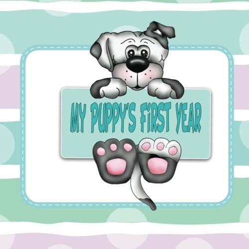 9781511956888: My Puppy's First Year: Puppy Memory and Scrapbook (Puppy Baby Book)