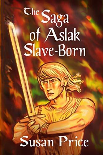 9781511957434: The Saga of Aslak Slave-Born