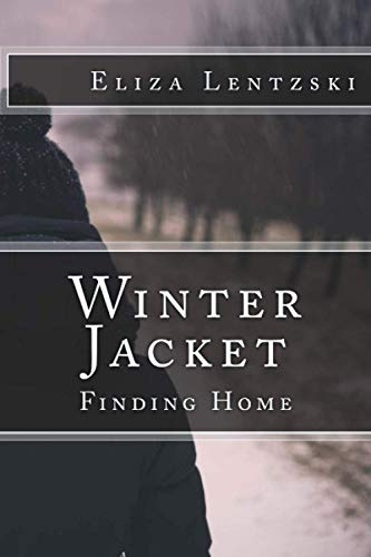 Winter Jacket: Finding Home (Volume 3): Eliza Lentzski