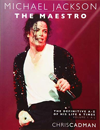 9781511958530: Michael Jackson The Maestro The Definitive A-Z Volume I A-J: Michael Jackson The Maestro The Definitive A-Z Volume I A-J (Volume 1)
