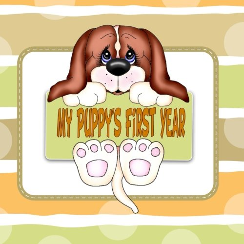 9781511958547: My Puppy's First Year: Create A Puppy Baby Memory Book (Puppy Baby Book)