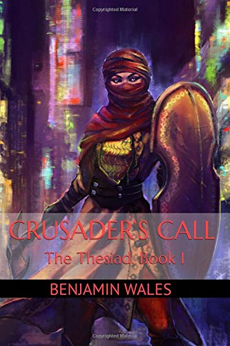 9781511959223: Crusader's Call (The Thesiad) (Volume 1)