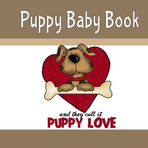 9781511959667: Puppy Baby Book and They Call It Puppy Love: Puppy Memory and Scrapbook