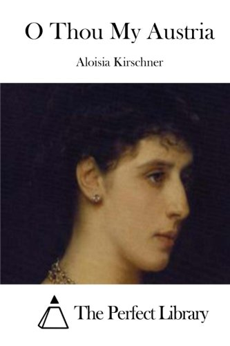 9781511960564: O Thou My Austria (Perfect Library)